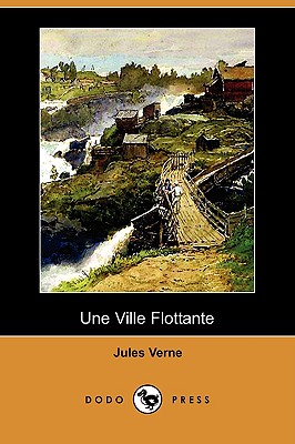 Une Ville Flottante (Dodo Press) (French Edition), Verne, Jules