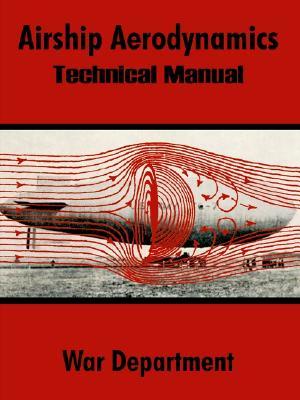 Airship Aerodynamics: Technical Manual, War Department