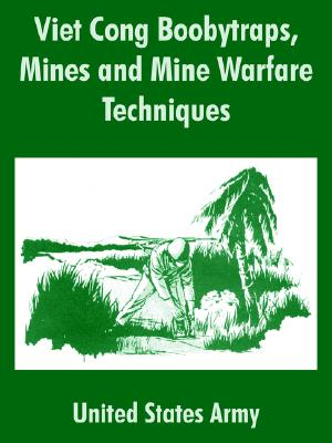 Viet Cong Boobytraps, Mines and Mine Warfare Techniques, United States Army