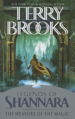 Image for The Measure of the Magic (Legends of Shannara: Thorndike Press Large Print Core)