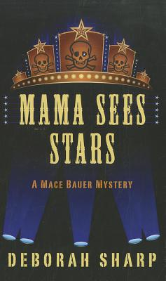 Image for Mama Sees Stars (Mace Bauer Mysteries)