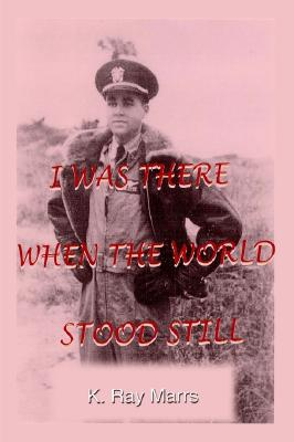 Image for I Was There When the World Stood Still
