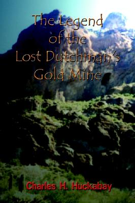 Image for The Legend of the Lost Dutchman's Gold Mine