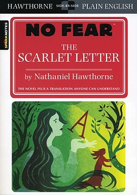 The Scarlet Letter (SparkNotes: No Fear), Nathaniel Hawthorne