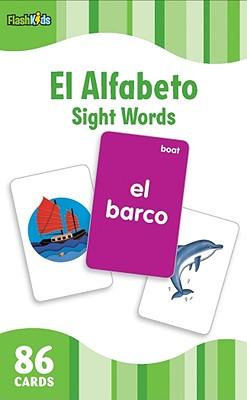 El Alfabeto/The Alphabet (Flash Kids Spanish Flash Cards) (Flash Kids Flash Cards)