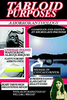 "Tabloid Purposes:  Horror Anthology, ""Pacione, Nicholaus (Ed.) (Kim Steele, cover art)"""