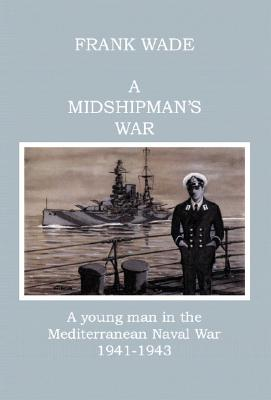 Image for Midshipman's War: A Young Man in the Mediterranean Naval War 1941-1943, A