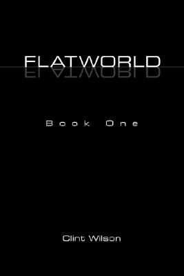 Image for Flatworld: the Floor of the Universe (Book One)