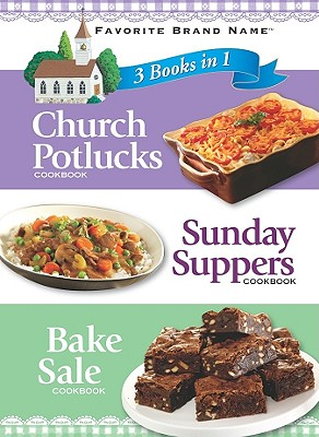 Image for 3 Books In 1: Church Potlucks, Sunday Supper, and Bake Sale (3 in 1 Cookbooks)