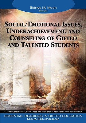 Image for Social/Emotional Issues, Underachievement, and Counseling of Gifted and Talented Students (Essential Readings in Gifted Education Series)