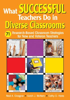 Image for What Successful Teachers Do in Diverse Classrooms: 71 Research-Based Classroom Strategies for New and Veteran Teachers