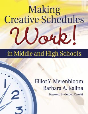 Image for MAKING CREATIVE SCHEDULES WORK IN MIDDLE AND HIGH SCHOOLS