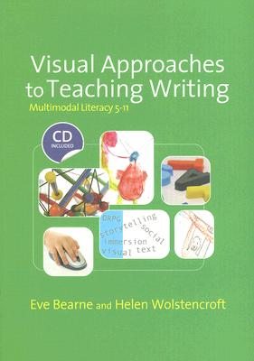 Image for Visual Approaches to Teaching Writing: Multimodal Literacy 5 - 11 (Published in association with the UKLA)