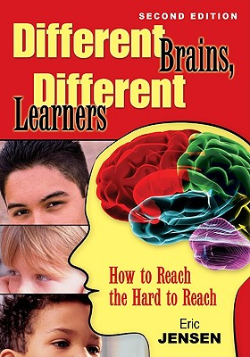 Image for Different Brains, Different Learners: How to Reach the Hard to Reach