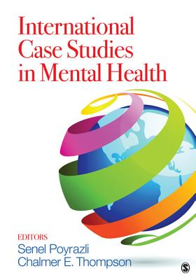 International Case Studies in Mental Health, Poyrazli, Senel And  Chalmer E. Thompson