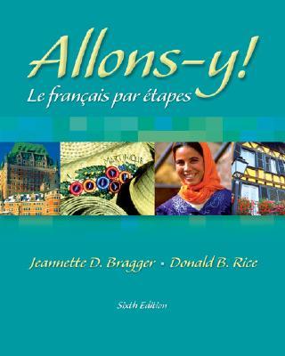 Allons-y! Le Français par étapes (with Audio CD), Bragger, Jeannette D.; Rice, Donald B.