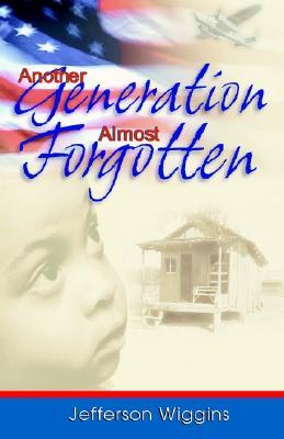 "Another Generation Almost Forgotten, ""Wiggins, Jefferson"""