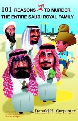 Image for 101 Reasons NOT to Murder the Entire Saudi Royal Family