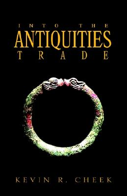 Into The Antiquities Trade, Kevin R. Cheek