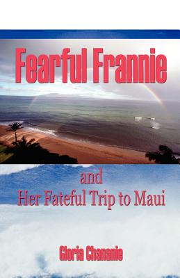 Image for Fearful Frannie and Her Fateful Trip to Maui