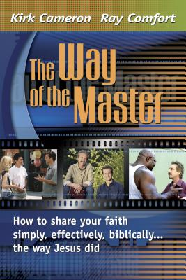 Image for The Way Of The Master: How to Share Your Faith Simply, Effectively, Biblically-- The Way Jesus Did