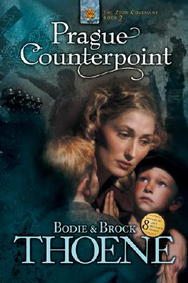 Prague Counterpoint (Zion Covenant, Book 2), Bodie Thoene, Brock Thoene