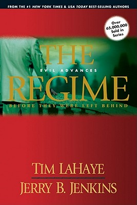Regime : Evil Advances : Before They Were Left Behind, TIM F. LAHAYE, JERRY B. JENKINS