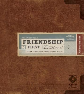 Image for Friendship First New Testament NLT: Living in Friendship with God and Others