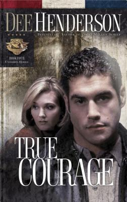 Image for True Courage (Uncommon Heroes, Book 4)
