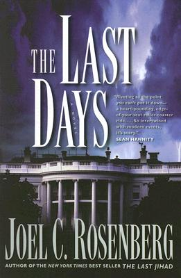 The Last Days (Political Thrillers Series #2), Joel Rosenberg