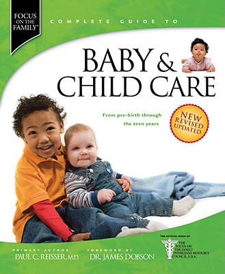 Image for Baby & Child Care: From Pre-Birth through the Teen Years (Focus on the Family Complete Guides)