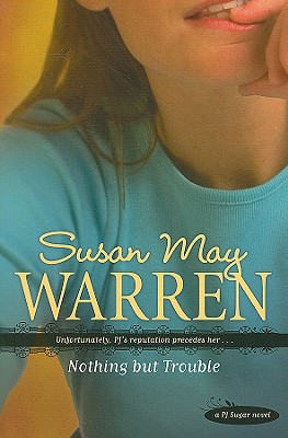 Nothing But Trouble, Susan May Warren