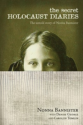 Image for The Secret Holocaust Diaries: The Untold Story of Nonna Bannister