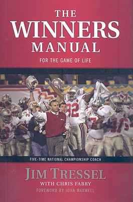 The Winners Manual  For the Game of Life, Tressel, Jim &  John Maxwell &  Chris Fabry