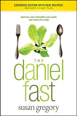 Image for The Daniel Fast: Feed Your Soul, Strengthen Your Spirit, and Renew Your Body