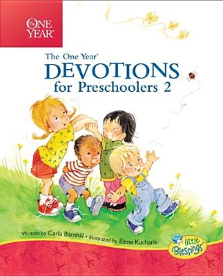 The One Year Devotions for Preschoolers 2 (Little Blessings), Carla Barnhill