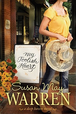My Foolish Heart (Deep Haven), Susan May Warren