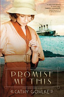 Promise Me This, Cathy Gohlke