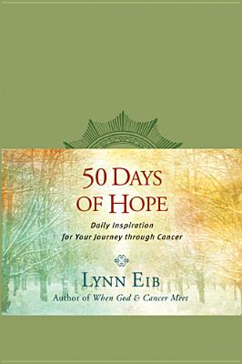 Image for 50 Days of Hope: Daily Inspiration for Your Journey through Cancer