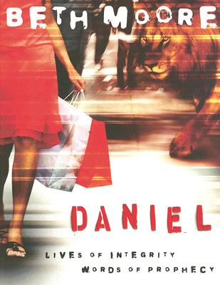 Image for Daniel: Lives of Integrity, Words of Prophecy