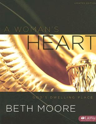 A Woman's Heart: God's Dwelling Place, Member Book UPDATED, Beth Moore (Author)