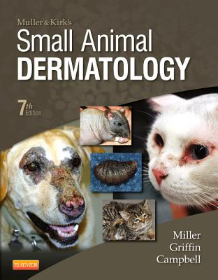 Muller and Kirk's Small Animal Dermatology, 7e, Miller Jr. VMD  DACVD, William H.; Griffin DVM, Craig E.; Campbell DVM  MS  DACVIM  DACVD, Karen L.