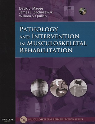 Image for Pathology and Intervention in Musculoskeletal Rehabilitation, 1e (Musculoskeletal Rehabilitation Series ( MRS ))