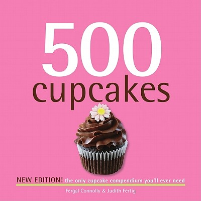 Image for 500 Cupcakes: The Only Cupcake Compendium You'll Ever Need