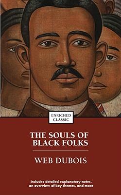 The Souls of Black Folk (Enriched Classics), Dubois, W.E.B.