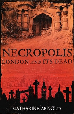 Image for Necropolis: London and Its Dead