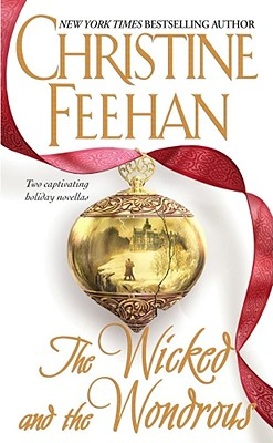 The Wicked and the Wondrous (The Twilight Before Christmas / After the Music), Christine Feehan