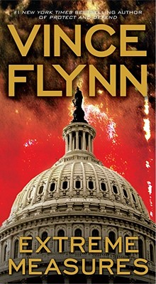 Extreme Measures: A Thriller (Mitch Rapp Novels), VINCE FLYNN