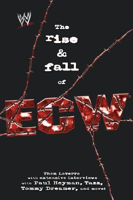 Image for The Rise And Fall Of ECW