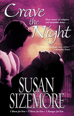 """Crave the Night: I Burn for You, I Thirst for You, I Hunger for You (Primes Series, Books 1, 2 and 3)"", ""Sizemore, Susan"""